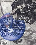 Voir et Rêver le monde: Images de l'univers de l'Antiquité à nos jours (French Edition) (2035051606) by Verdet, Jean-Pierre
