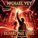 Hunt for Jade Dragon: Michael Vey, Book 4 (       UNABRIDGED) by Richard Paul Evans Narrated by Keith Nobbs