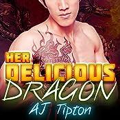 Her Delicious Dragon: Her Biker Dragon, Book 2 | AJ Tipton