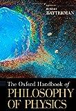 The Oxford Handbook of Philosophy of Physics (Oxford Handbooks in Philosophy)