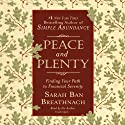 Peace and Plenty: Finding Your Path to Financial Serenity (       UNABRIDGED) by Sarah Ban Breathnach Narrated by Sarah Ban Breathnach