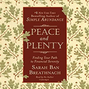 Peace and Plenty: Finding Your Path to Financial Serenity | [Sarah Ban Breathnach]