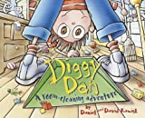 img - for By Daniel Kamish Diggy Dan: A Room-Cleaning Adventure (1st First Edition) [Hardcover] book / textbook / text book