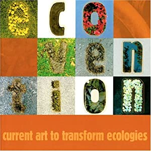 Ecovention, Current Art to Transform Ecologies