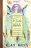 El Diario De Frida Kahlo / The Diary of Frida Kahlo: Un intimo autorretrato / An Intimate Self-portrait