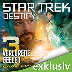 Star Trek Destiny 3: Verlorene Seelen Hörbuch