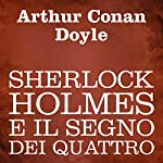 Sherlock Holmes e il segno dei quattro [Sherlock Holmes and the Sign of Four] | Arthur Conan Doyle