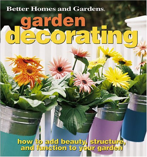 Garden Decorating How To Add Beauty Structure And