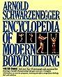 Encyclopedia of Modern Bodybuilding (Pelham Practical Sports)
