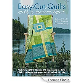 Easy Cut Quilts with a modern twist (English Edition)