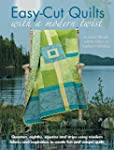 Easy Cut Quilts with a modern twist (...