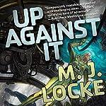 Up Against It | M. J. Locke