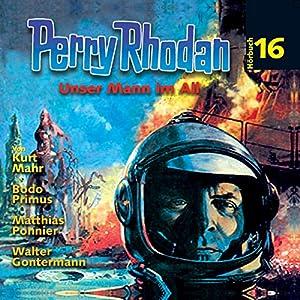 Unser Mann im All (Perry Rhodan Hörspiel 16) Hörspiel