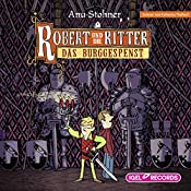 Das Burggespenst (Robert und die Ritter 3) | Anu Stohner