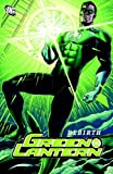 Geoff Johns Rebirth (Green Lantern Graphic Novels)