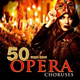 50 Must-Have Opera Choruses