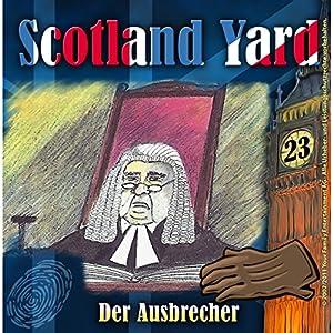 Der Ausbrecher (Scotland Yard 23) Hörspiel