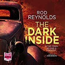 The Dark Inside (       UNABRIDGED) by Rod Reynolds Narrated by John Moraitis