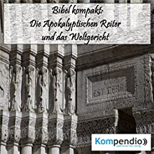 Bibel kompakt: Die Apokalyptischen Reiter und das Weltgericht Hörbuch von Alessandro Dallmann Gesprochen von: Michael Freio Haas