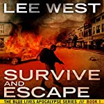 Survive and Escape: The Blue Lives Apocalypse Series, Book 1 | Lee West