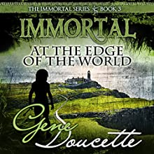 Immortal at the Edge of the World: The Immortal Series, Book 3 Audiobook by Gene Doucette Narrated by Steve Carlson