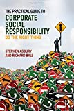img - for The Practical Guide to Corporate Social Responsibility: Do the Right Thing book / textbook / text book
