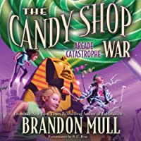 The Candy Shop War, Book 2: Arcade Catastrophe (       UNABRIDGED) by Brandon Mull Narrated by R. C. Bray
