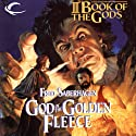God of the Golden Fleece: The Fourth Book of the Gods (       UNABRIDGED) by Fred Saberhagen Narrated by Clive Chafer