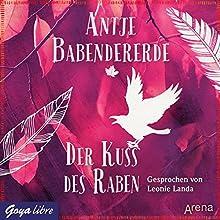 Der Kuss des Raben Hörbuch von Antje Babendererde Gesprochen von: Leonie Landa