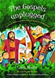 Gospels Unplugged, The (1841012432) by Moore, Lucy