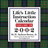 Life's Little Instruction Calendar Volume VII 2002 Day-To-Day Calendar (0740715917) by Brown, H. Jackson