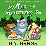 Muffins and Mourning Tea: Oxford Tearoom Mysteries, Book 5 | H.Y. Hanna