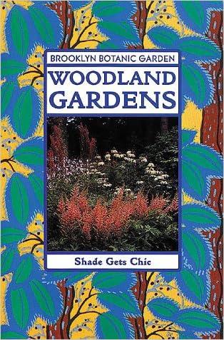 Woodland Gardens (Brooklyn Botanic Garden All-Region Guide)