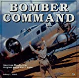 Bomber Command: American Bombers in Original World War II Color (0785830081) by Ethell, Jeffrey L