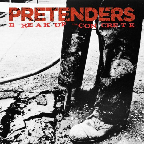 The Pretenders - Break Up The Concrete - Zortam Music