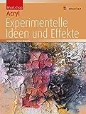 Workshop Acryl Experimentelle Ideen und Effekte