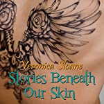 Stories Beneath Our Skin | Veronica Sloane