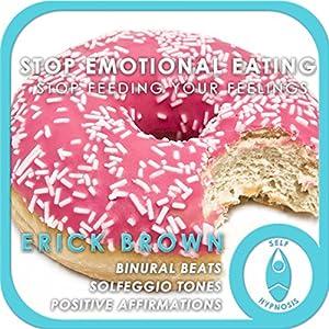 Stop Emotional Eating: Stop Feeding Your Feelings Speech