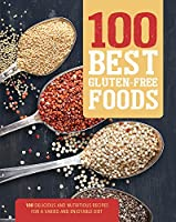 100 best gluten-free : your guide to gluten-free eating including 100 delicious recipes.
