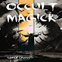 Occult Magick Audiobook by Lorne Cross Narrated by Anders Magnus Anderson
