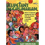 Reluctant Disciplinarian: Advice on Classroom Management From a Softy who Became (Eventually) a Successful Teacher ~ Gary Rubinstein