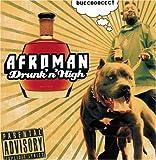 Afroman Drunk N High