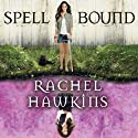 Spell Bound: Hex Hall Series, Book 3 (       UNABRIDGED) by Rachel Hawkins Narrated by Cris Dukehart