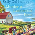 Murder at Lambswool Farm Audiobook by Sally Goldenbaum Narrated by Julie McKay