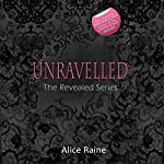 Unraveled: The Revealed Series, Book 2 | Alice Raine