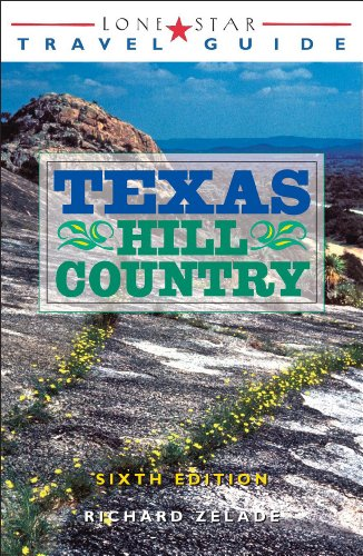 Lone Star Travel Guide to the Texas Hill Country