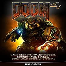 Doom 4 Game Secrets, Walkthrough, Soundtrack, Levels, Download Guide Unofficial Audiobook by  Hse Games Narrated by Trevor Clinger