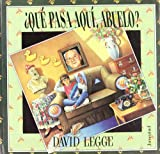 Que Pasa Aqui, Abuelo? (Spanish Edition) (8426129544) by Legge, David