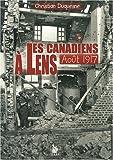 echange, troc Christian Duquesne - Canadiens a Lens Aout 1917 (les)