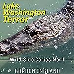 Lake Washington Terror: Wild Side Series No. 1 | Gordon England